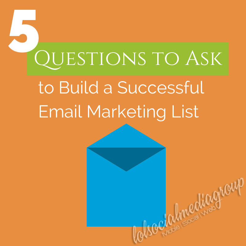 5 Questions to Ask to Build a Successful Email Marketing List