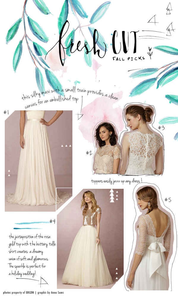 BHLDN : 1.  Delia Maxi Skirt  || 2.  Gracelyn Topper   || 3.  Savannah Topper  || 4.  Bianca Top & Ahsan Skirt  || 5.  Marnie Topper  || -->   View the rest of BHLDN's bridal separates.