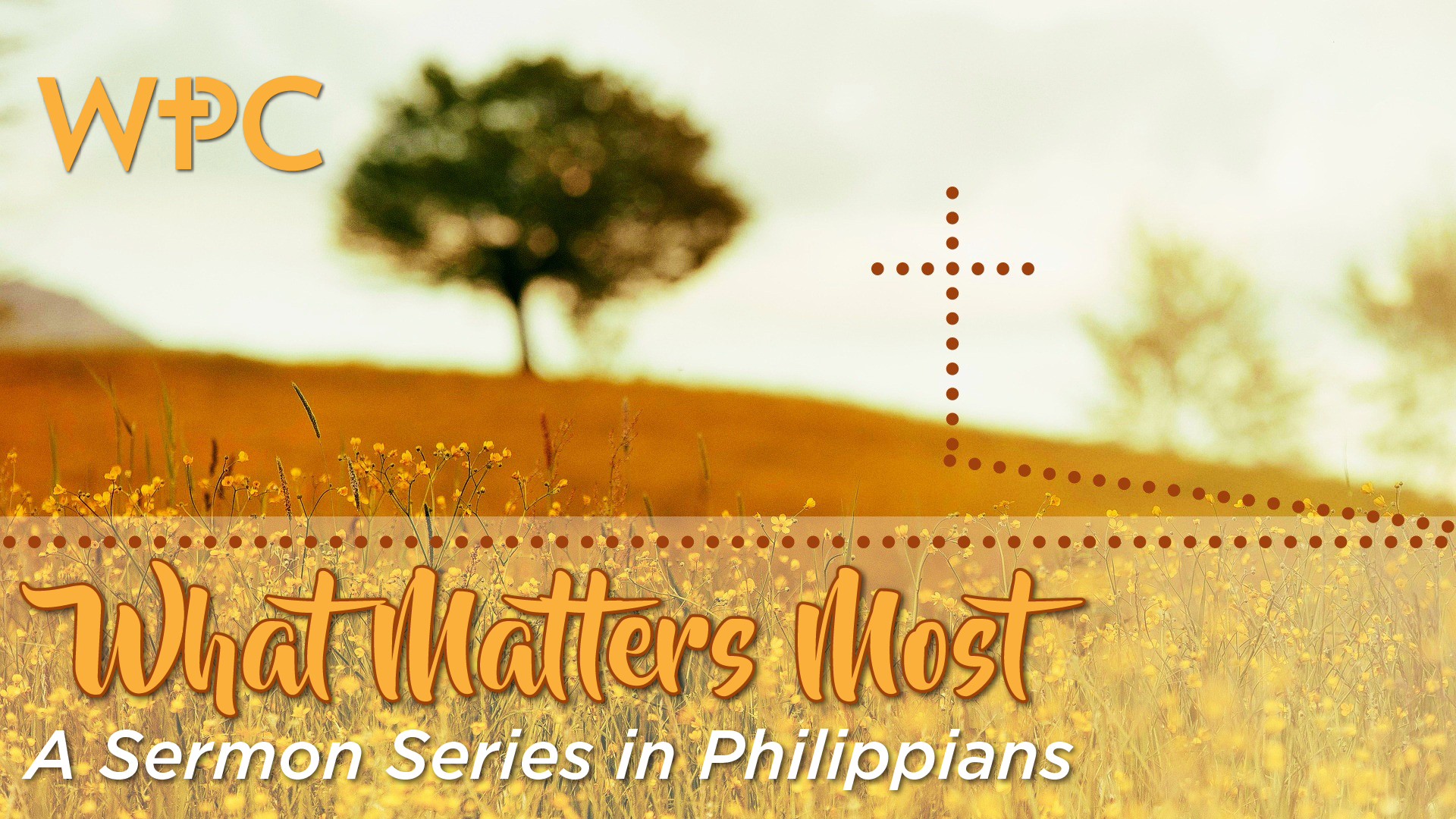 WPC.SermonSlides.WhatMattersMost.Sermon.JPG