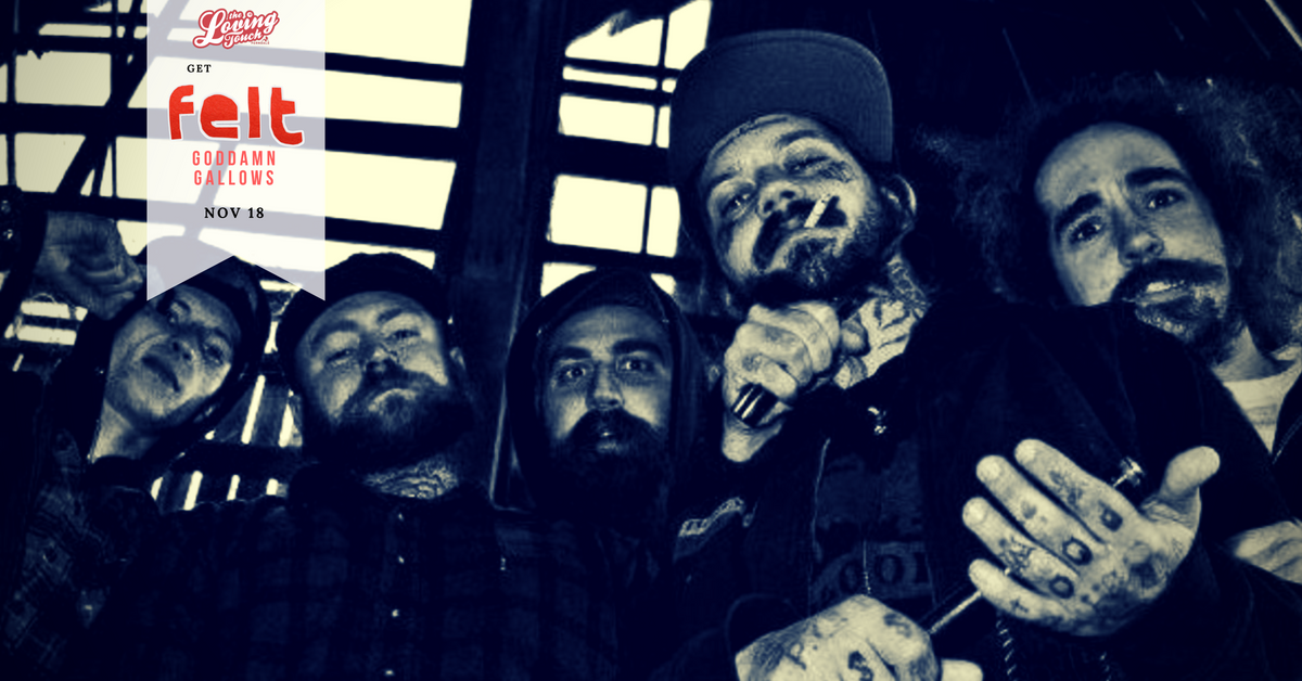 Goddamn Gallows- November 18th at The Loving Touch, Ferndale, MI