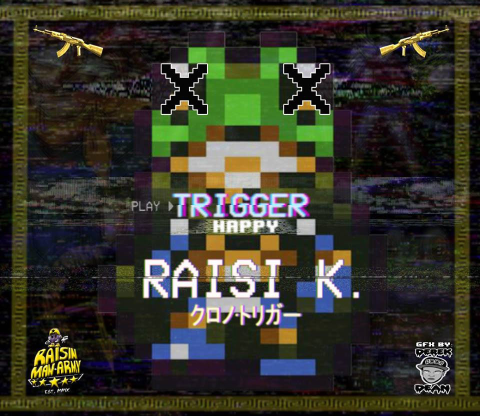 trigger-happy-raisi-k-raisin-chrono-trigger-hip-hop