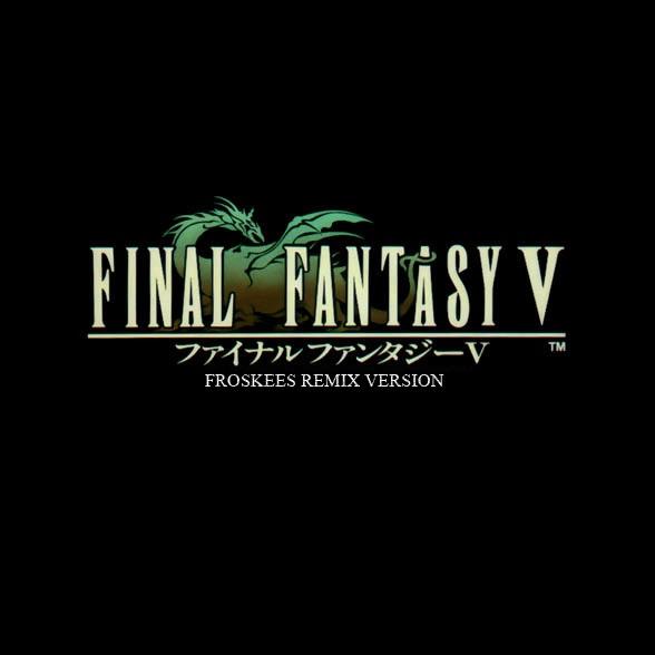 Froskees - Final Fantasy V Froskees Remix Version