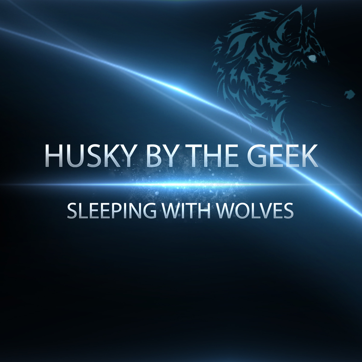 Husky By The Geek - Sleeping With Wolves