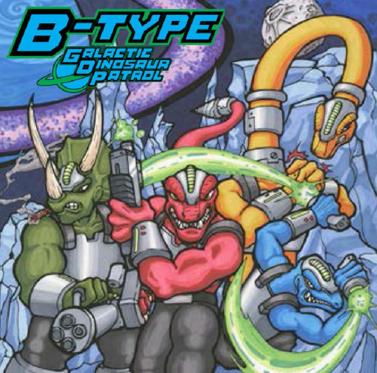 B-Type - Galactic Dinosaur Patrol