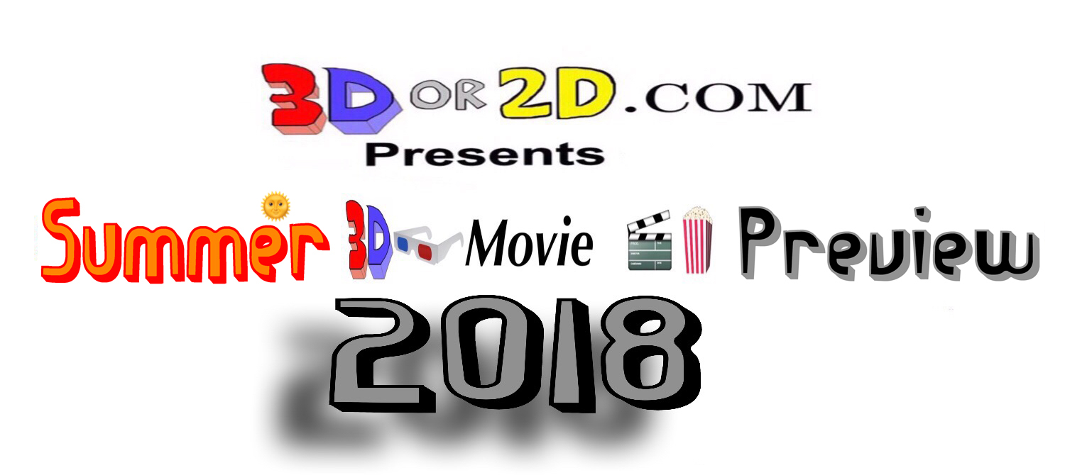 summer-3d-movie-preview-2018-3d-or-2d.JPG