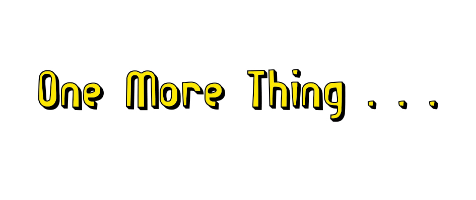 One-more-thing.jpg