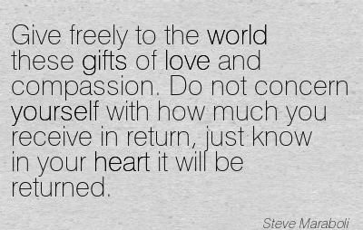 Quotation-Steve-Maraboli-heart-life-love-giving-yourself-gifts-inspirational-world-kindness-Meetville-Quotes-198100.jpg