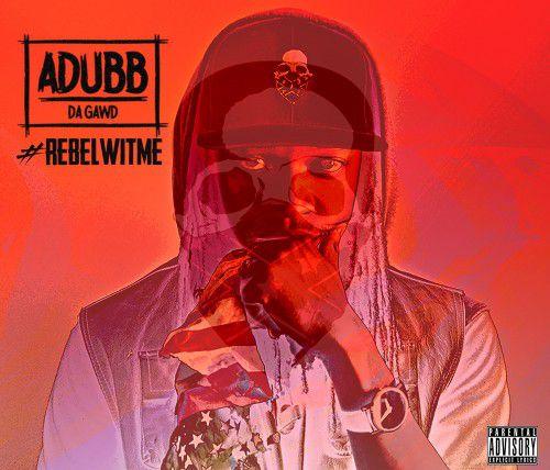 adubb-da-gawd-rebel-wit-me-cover.jpg