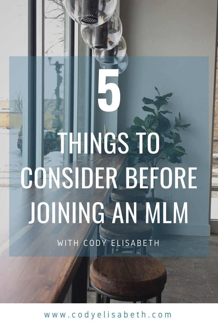 things to consider before joining an mlm by cody elisabeth