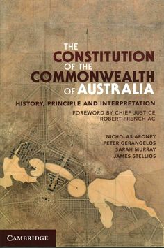 Dr James Stellios, 'The Constitution of the Commonwealth of Australia: History, Principles and Interpretation'