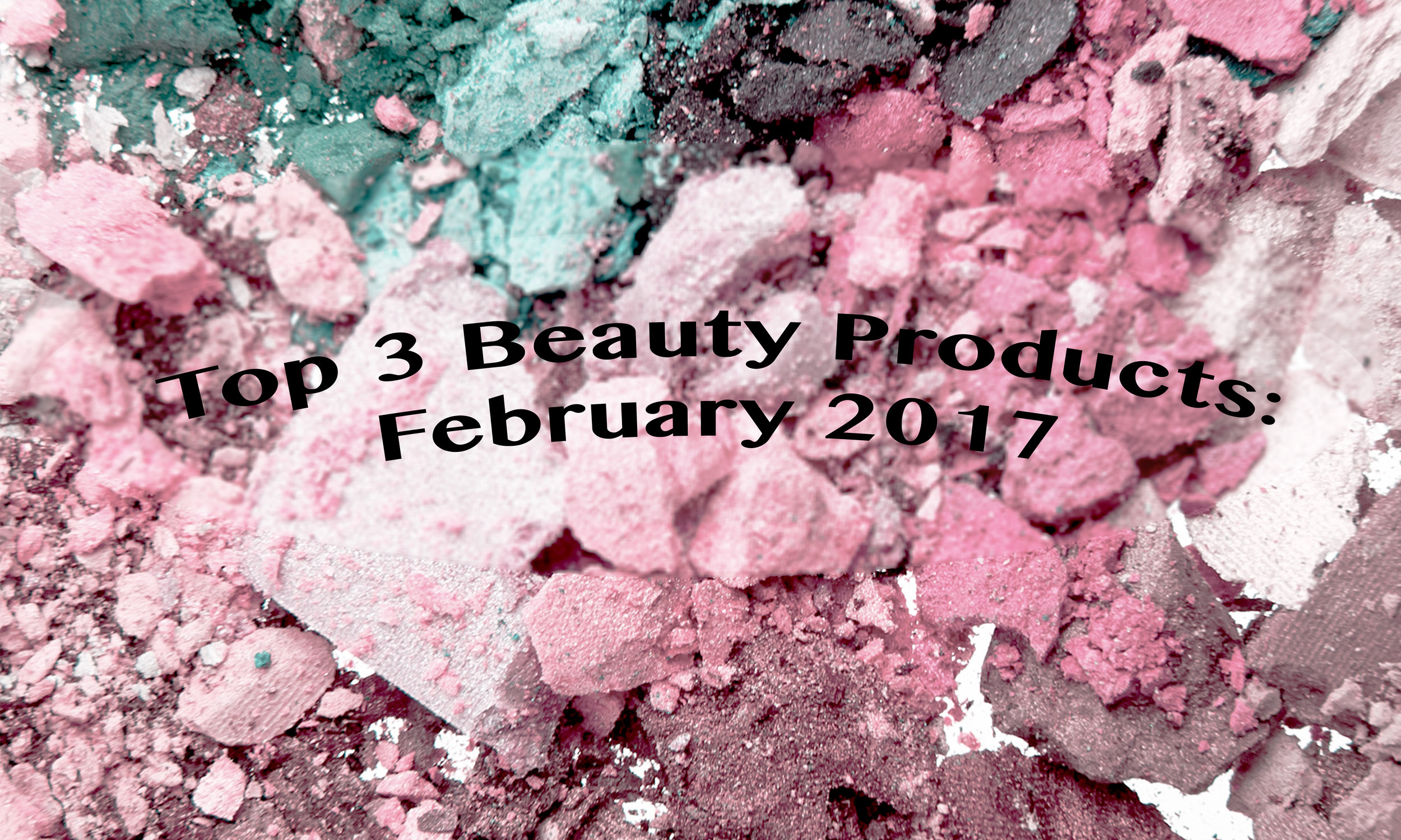 February top 3 beauty.jpg