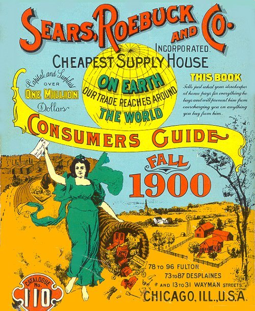 Illustration unattributed,Sears Roebuck Catalogue, 1900; image captures the reach of the mails, the advent of the woman-as-consumer, aggressive, vulgarian color, and some great display lettering