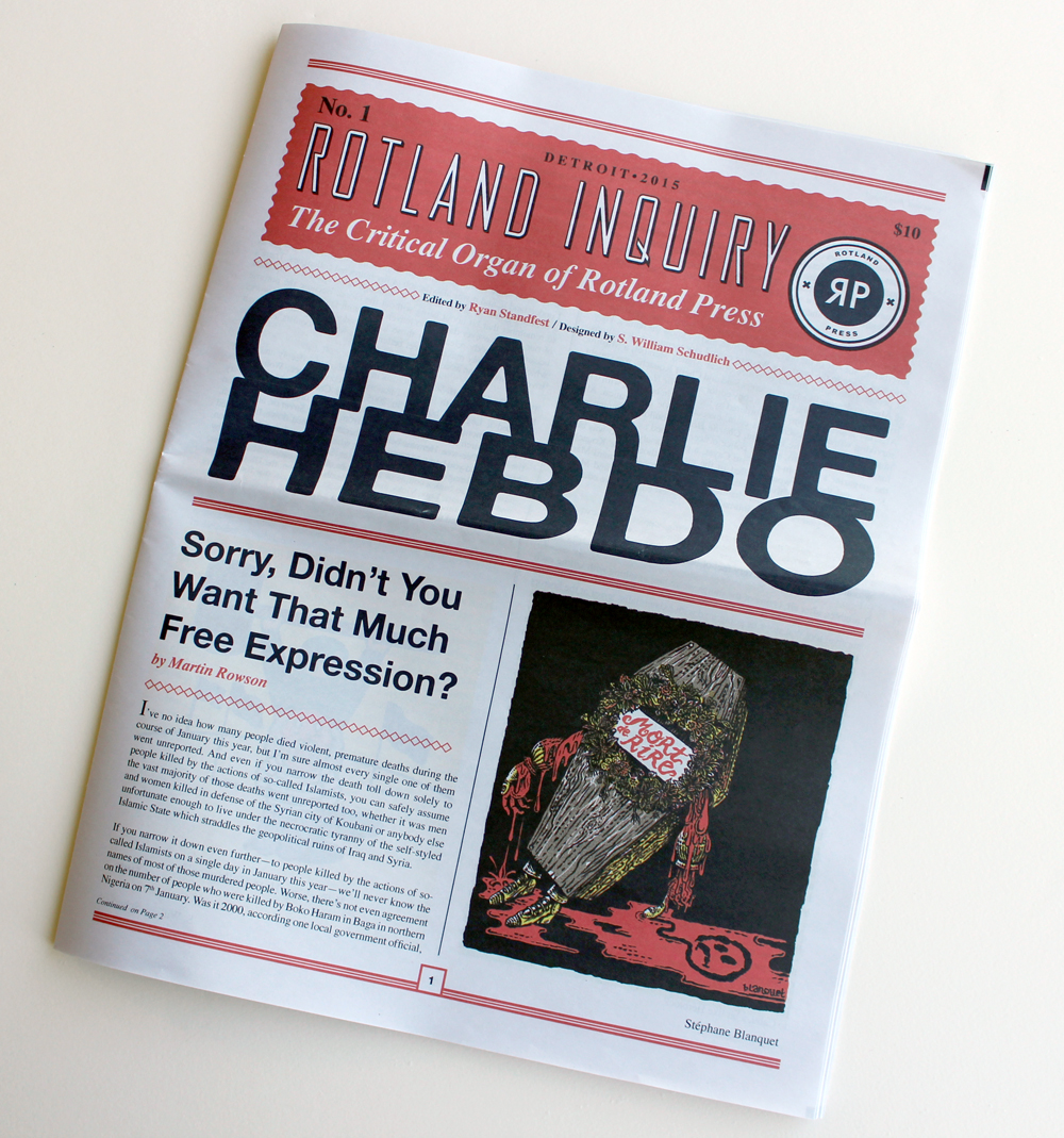 Rotland Inquiry No. 1:   Charlie Hebdo . 2015. Edited by Ryan Standfest.