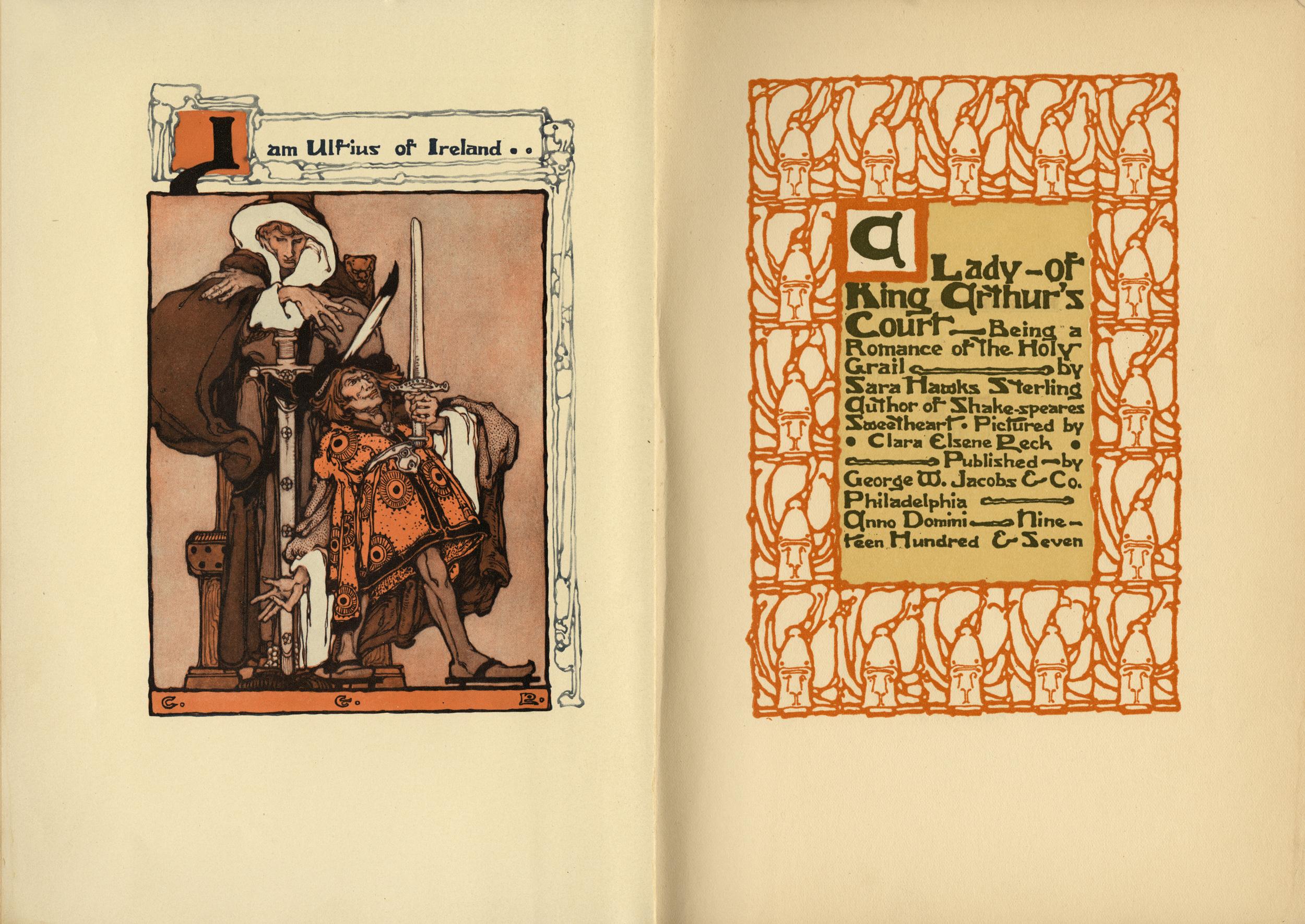 Clara Elsene Peck.   A Lady of King Arthur's Court . Written by Sara Hawks Sterling. 1907.