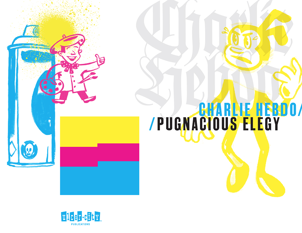 """D.B. Dowd,  Charlie Hebdo: Pugnacious Elegy , Ulcer City Publications, 2016. Front and back cover. Scott Gericke, graphic designer. I wrote a sort of prose poem about the Charlie Hebdo attacks and """"illustrated"""" it. The project is very zine-like: created for a specific purpose, opinionated, aggressively visual. Most of the type has been stripped out. I printed the run of this thing but have never systematically distributed it. (Write to me if you want one.)"""