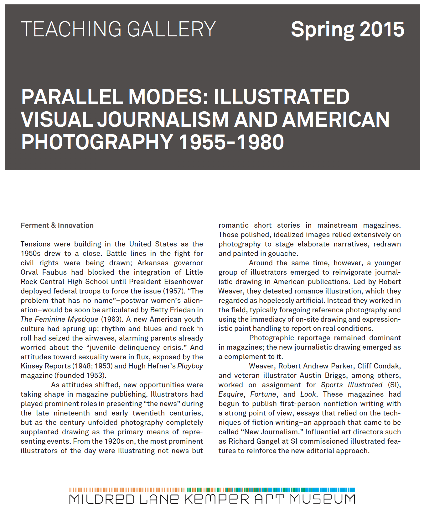 Exhibition Brochure,  Parallel Modes: Illustrated Visual Journalism and American Photography 1955-1980 . January-February 2015.