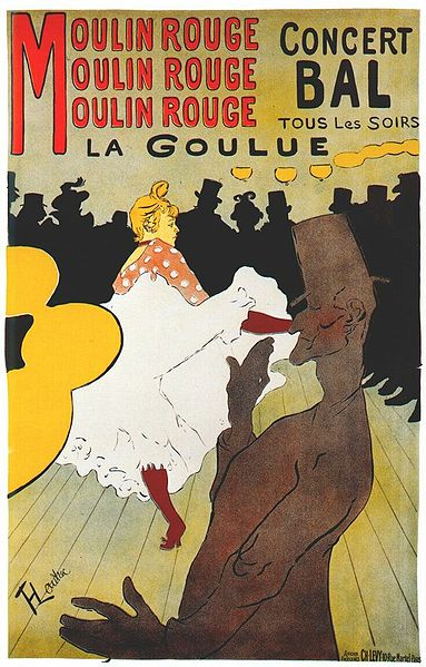 """Henri de Toulouse-Lautrec,  Moulin Rouge: La Goulue.  Poster advertisement. 1891. As noted in the biographical sketch, HTL's first poster. LIthograph. The sweet spot between description and abstraction has yet to fully develop. The yellow """"barbell"""" thing at left does not see to participate in the spatial array. An oddity."""