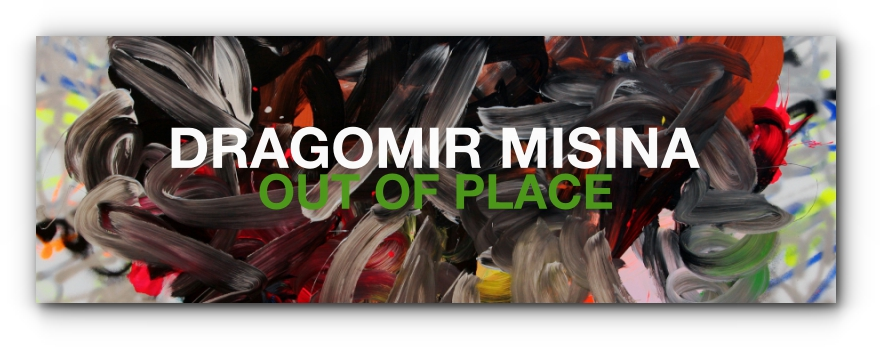 Dragomir Misina - Out of Place.jpg
