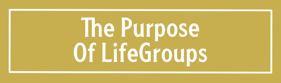 The Purpose of LifeGroups.png