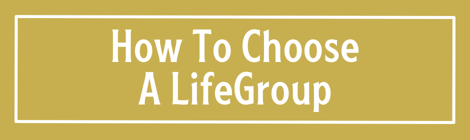 How to Choose a LifeGroup.png