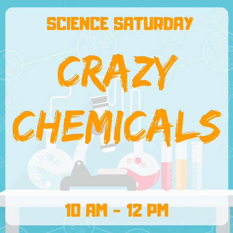 SCIENCE SATURDAY Crazy Chemicals.png