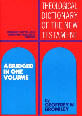 The Theological Dictionary of the New Testament (TDNT)
