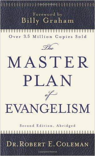 The Master Plan of Evangelism by Robert Coleman