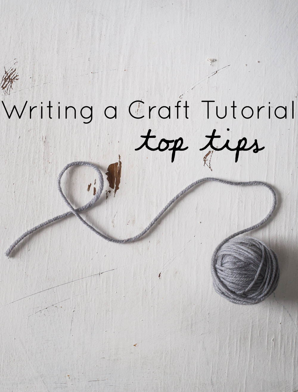 writing a craft tutorial top tips