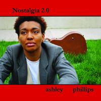 Ashley Phillips – Nostalgia 2.0  2010