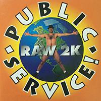 Public Service – Raw 2k Rude Records 1998