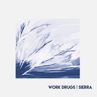 Work Drugs — Sierra 2017