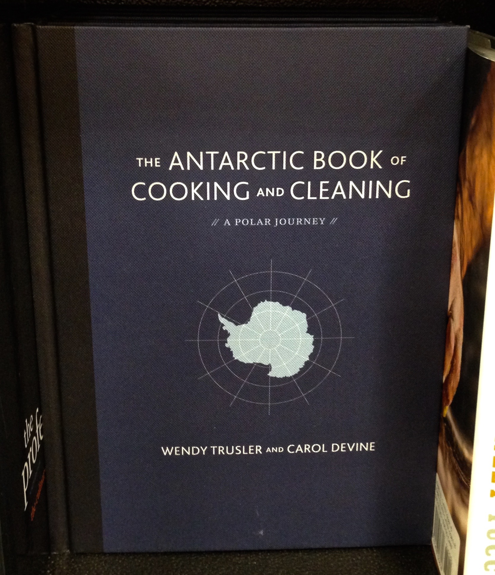 The Antarctic Book of Cooking and Cleaning: A Polar Journey