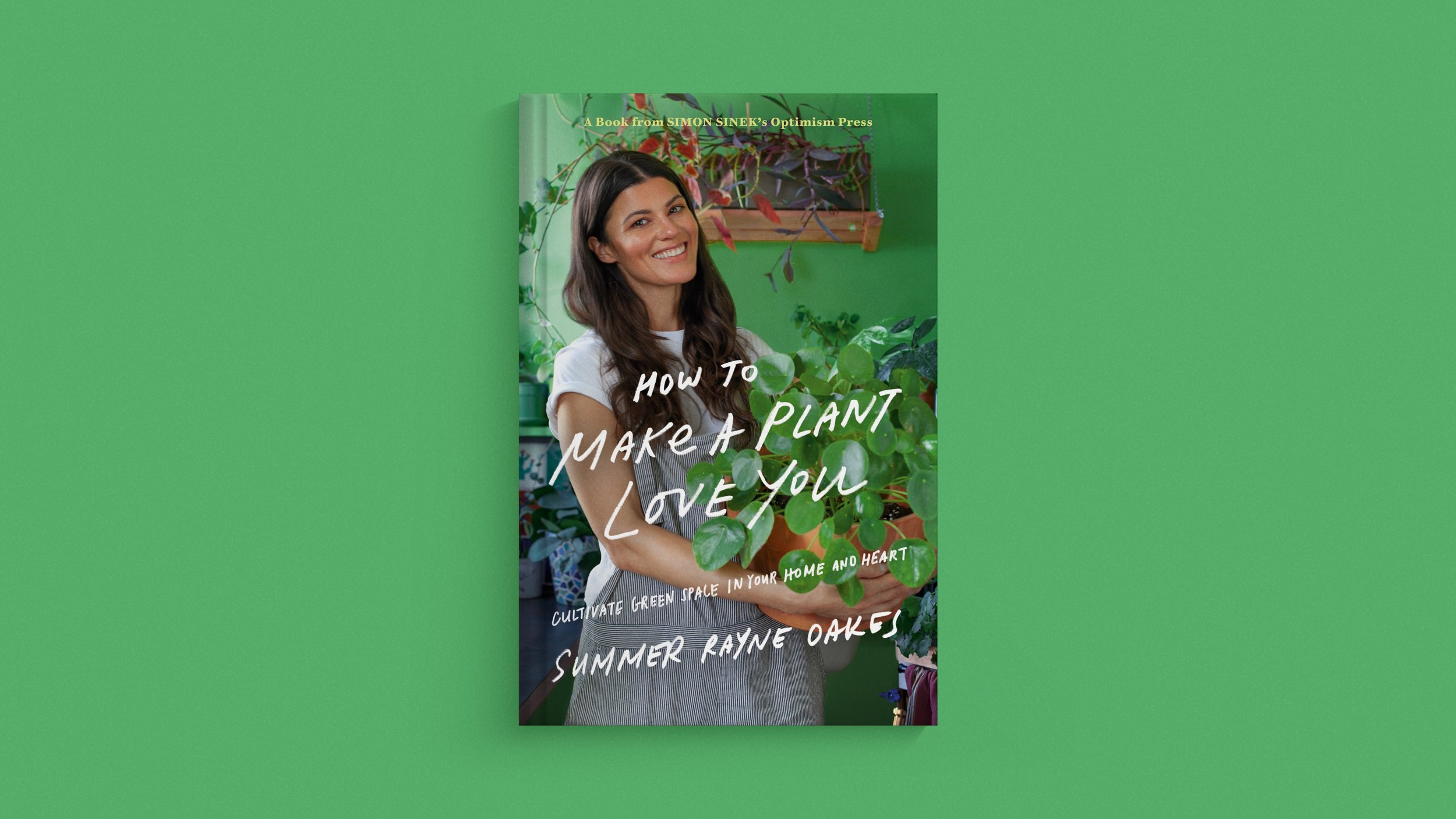 Get the book,  How to Make a Plant Love You,  wherever books are sold.