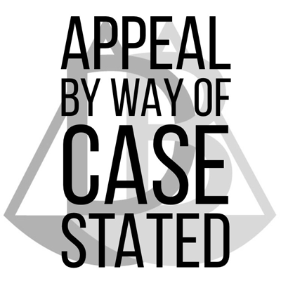 Appeal by way of Case Stated