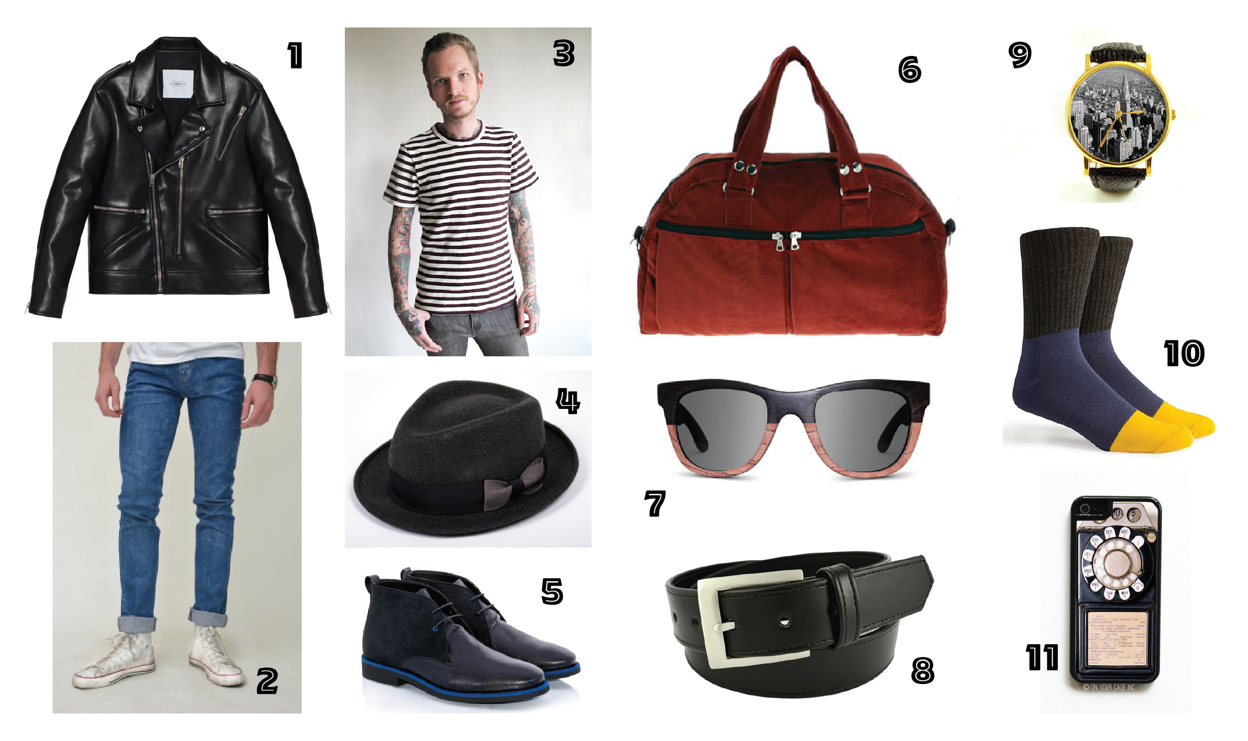 1.  Floyd Shadow Leather Jackets by April 77  • 2.  Mid Dusty Denim Skinny Peanut Men's by Monkee Jeans  • 3.  Brando Tee by James Payne  • 4.  Black Sheep Hat  by Brave Gentleman  • 5.  Harrison Black Boots by Bourgeois Boheme  • 6.  Red Corduroy Messenger Bag by Beg for a Bag  7.  Wood Bamboo Sunglasses by Wooded  • 8.  Truth Calculator Belt by Truth  • 9.  New York City Skyline Watch by 10 North Creative  • 10.  Starter Athletic Socks by Bergies  • 11. Vintage Phone Case by On Your Case   Image Source & Credit: Listed Above.
