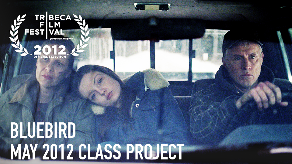 Bluebird (Official Selection, 2013 Tribeca Film Festival) - May 2012 Class Project