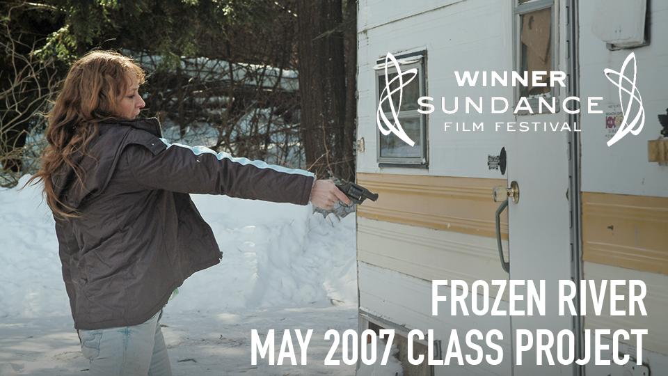 Frozen River (Grand Jury Prize, 2008 Sundance Film Festival; Academy Award Nominee, Best Original Screenplay 2009) - May 2007 Class Project