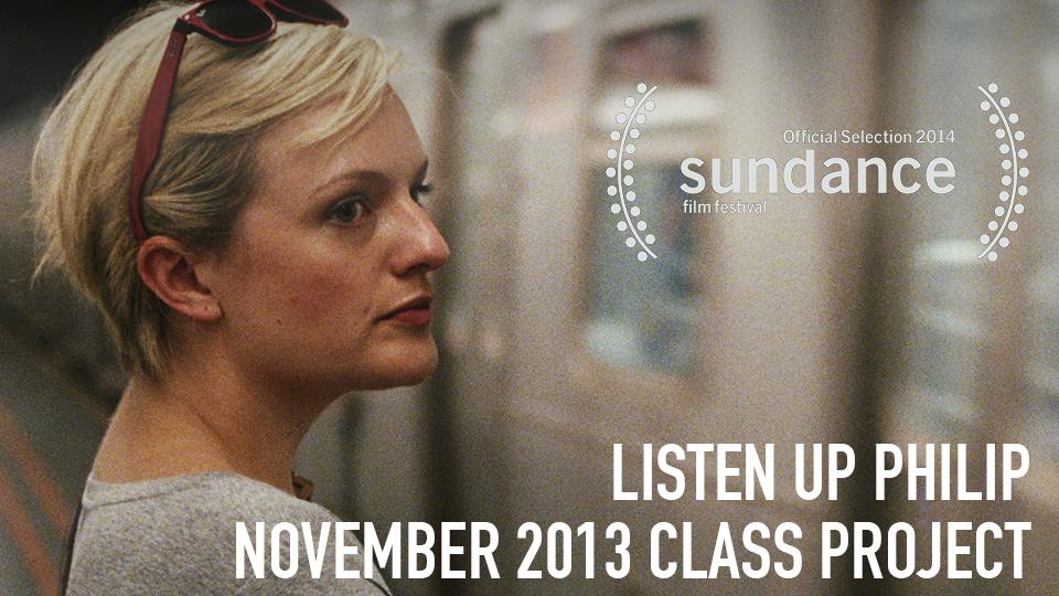 Listen Up Philip (Official Selection, 2014 Sundance Film Festival) - November 2013 Class Project