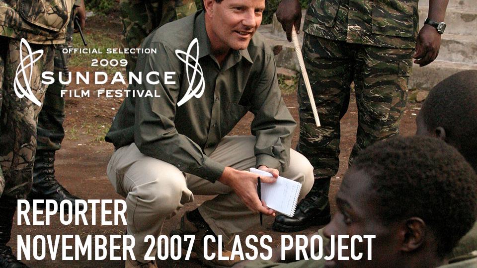Reporter (Official Selection, 2009 Sundance Film Festival) - November 2007 Class Project