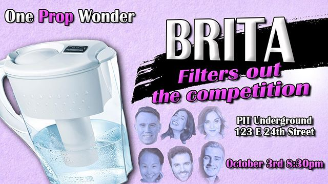 This Thursday 8:30pm! Join us @thepitnyc for One Prop Wonder's sketch show: BRITA FILTER.  Come with yr friends, yr self, or yr hunnie for a night out at ~the theAtre~. Also special s/o to the one & only: @spaceprincejulio: a VIP table and bottle(d water) service awaits you.
