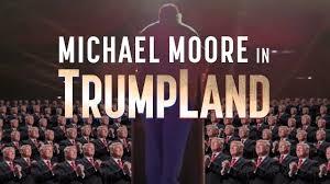 Michael Moore in Trumpland - Oct 18