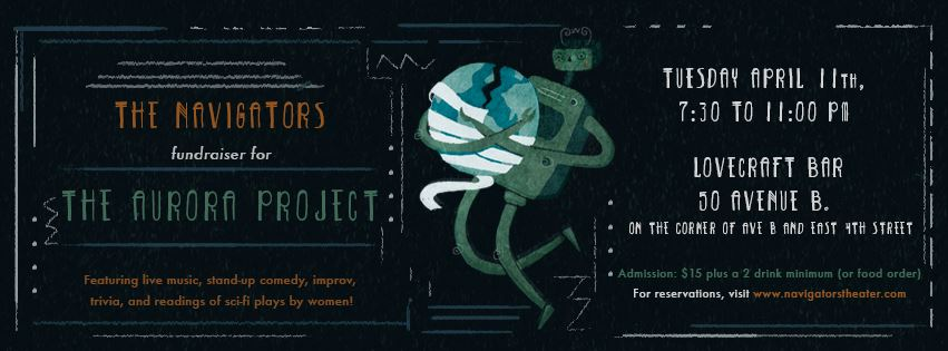 Our fundraiser for The Aurora Project! - Included Sci-Fi themed live music, triva, 10-minute Sci-Fi plays written and directed by women, and stand-up comedy.