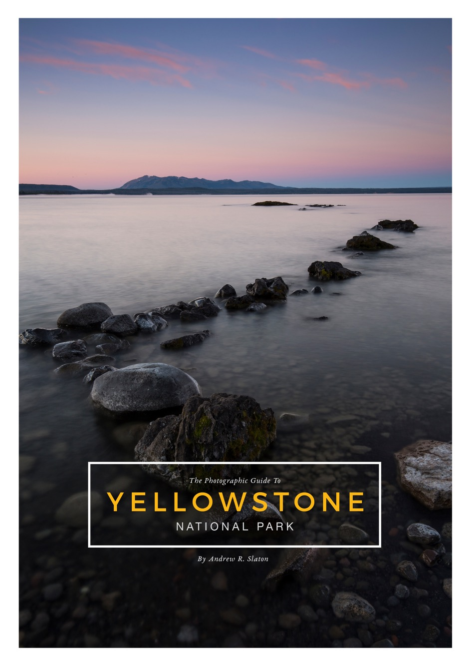 The Photographic Guide To Yellowstone National Park - COVER.jpg