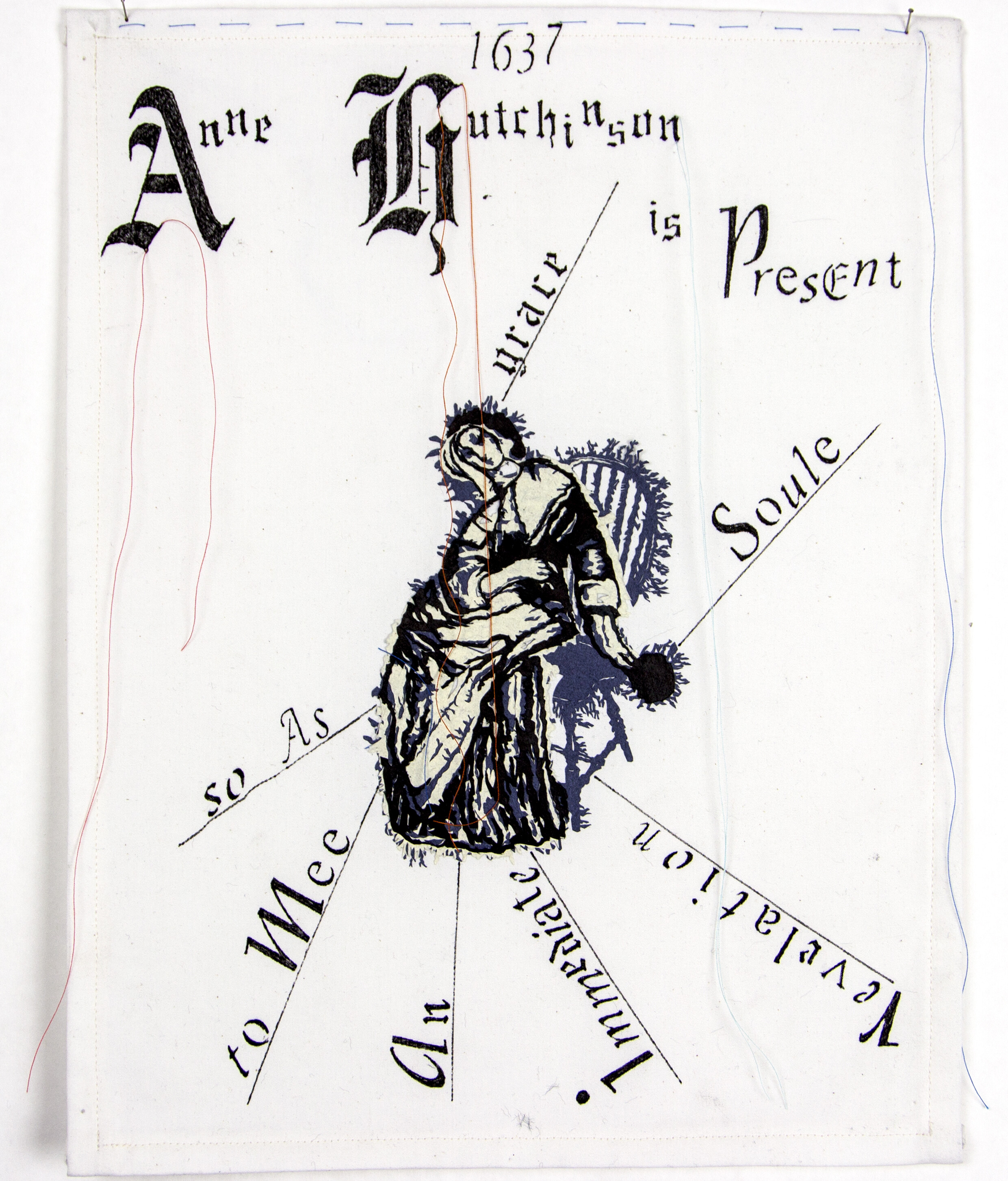 """Lesley Dill, """"Anne Hutchinson Is Present,"""" 2018, ink, paper, thread on Tyvek backed fabric, 14"""" x 11"""" signed """"Lesley Dill"""""""