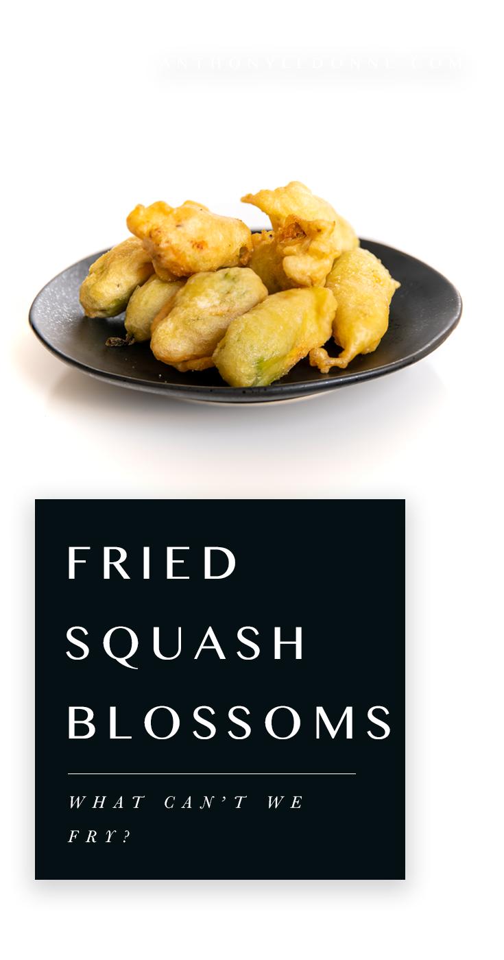 Anthony LeDonne Loves Fried Squash Blossoms.png