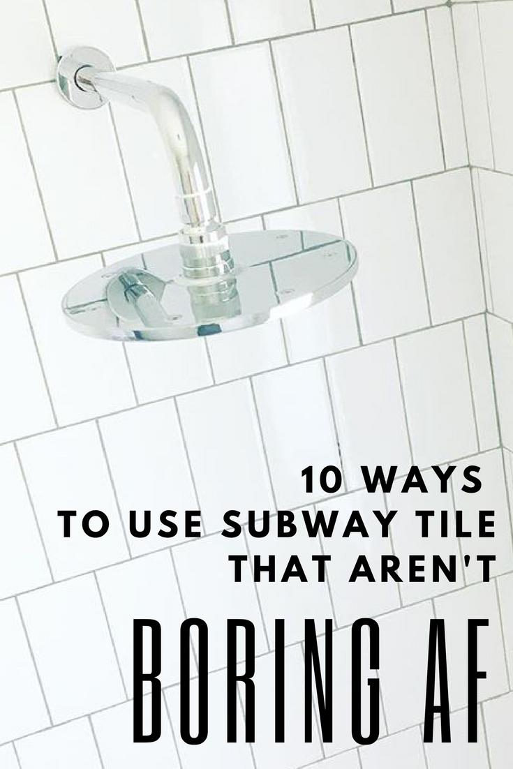 10 Ways to Use Subway Tile that Aren't boring AF