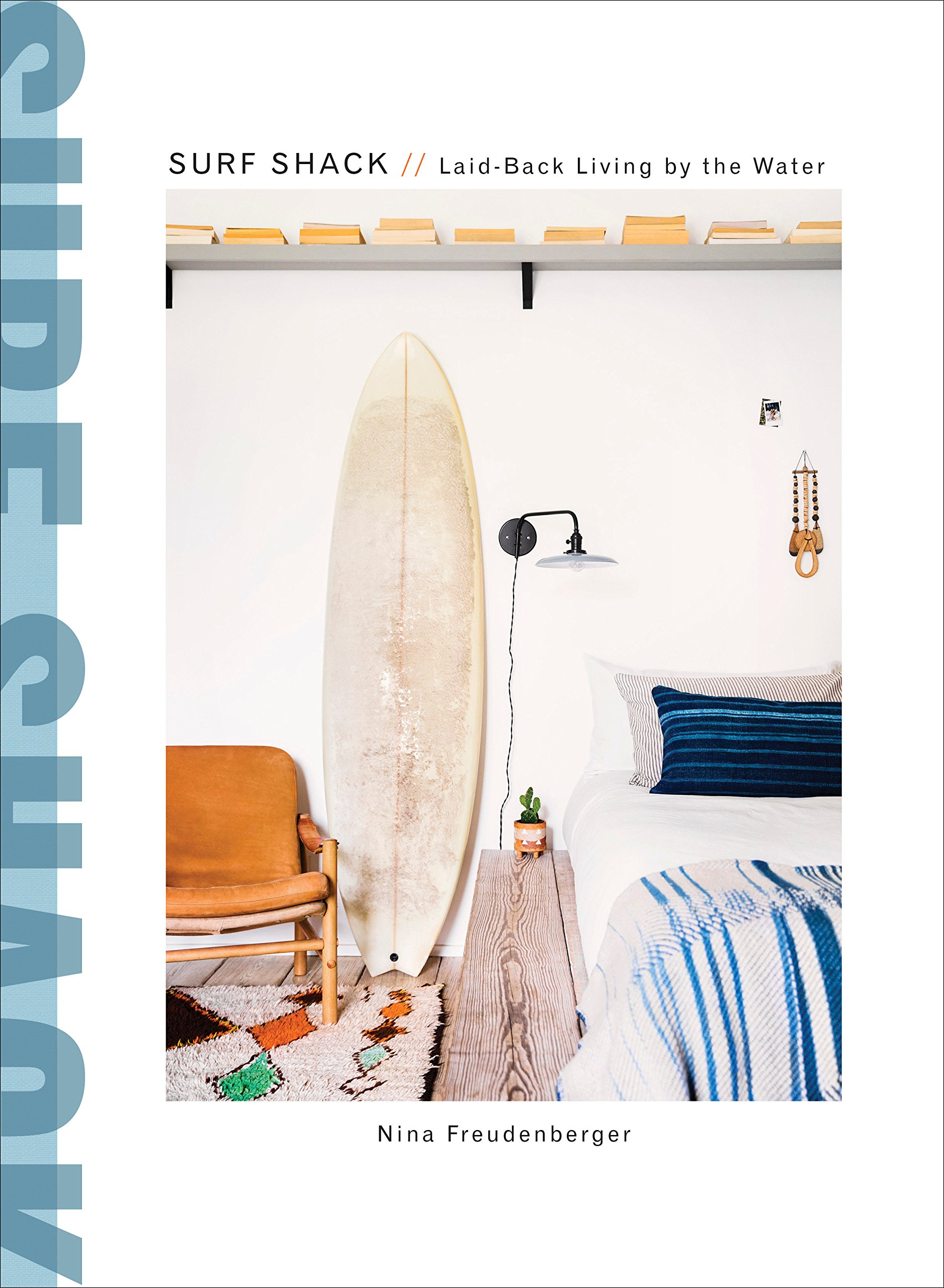 Surf Shack: Laid Back Living By The Water