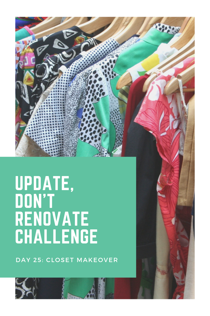 Update, Don't Renovate Challenge DAY 25 Closet Makeover