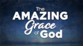 The Amazing Grace of God - Title.jpg