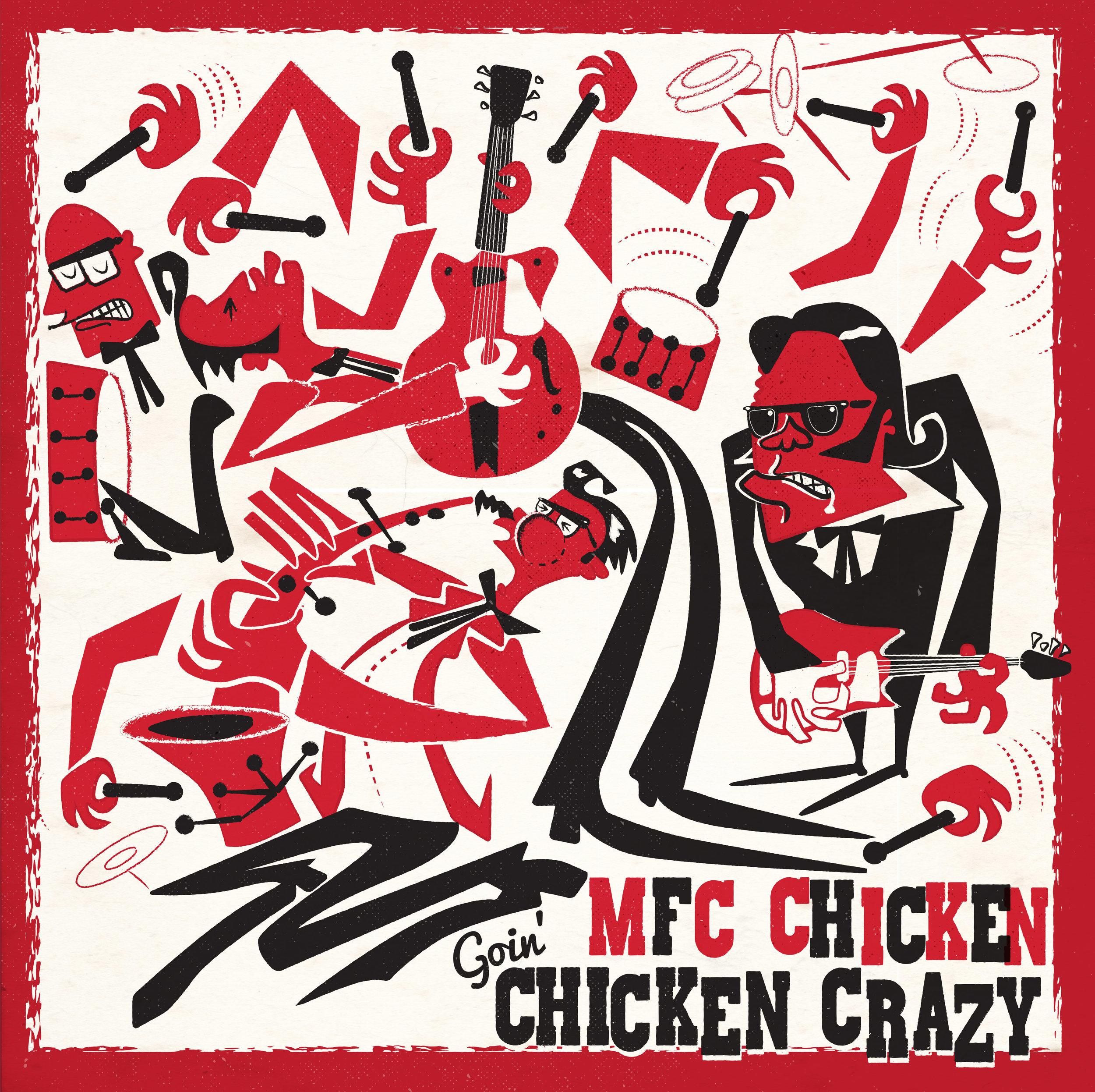 MFC Chicken - Goin Chicken Crazy LP Cover - Please add artwork credit Chris Moore.jpg